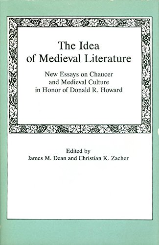 9780874134407: The Idea of Medieval Literature: New Essays on Chaucer and Medieval Culture in Honor of Donald R. Howard