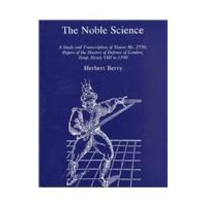 9780874134414: The Noble Science: A Study and Transcription of Sloane Ms. 2530, Papers of the Masters of Defence of London, Temp. Henry VIII to 1590