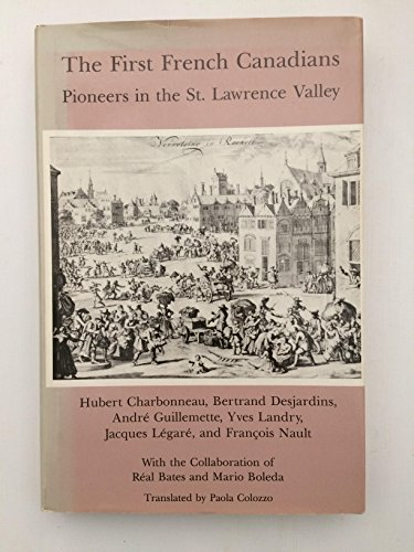 9780874134544: The First French Canadians: Pioneers in the St. Lawrence Valley