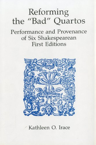 Reforming Bad Quartos: Performance and Provenance of Six Shakespearean First Editions (Hardback): ...