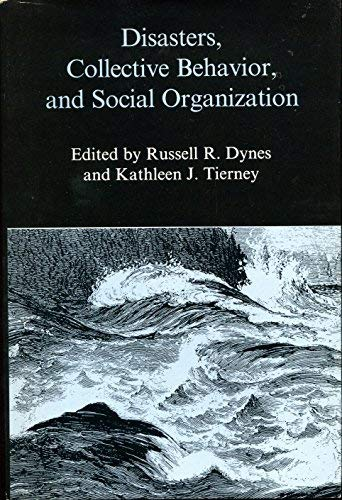 Disasters, Collective Behavior, and Social Organization