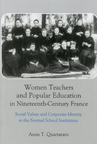 9780874135459: Women Teachers and Popular Education in Nineteenth-Century France: Social Values and Corporate Identity at the Normal School Institution