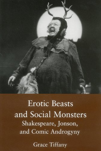 9780874135503: Erotic Beasts & Social Monster: Shakespeare, Jonson and Comic Androgyny: Shakespeare, Jonson and Comic Androgeny
