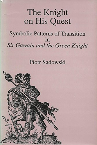 9780874135800: The Knight on His Quest: Symbolic Patterns of Transition in Sir Gawain and the Green Knight: Symbolic Patterns of Translation in