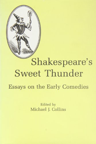 Shakespeare's Sweet Thunder: Essays on the Early Comedies
