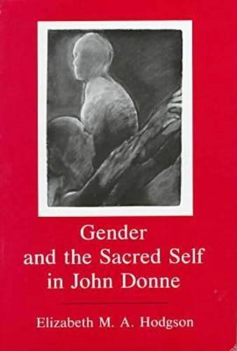 9780874136746: Gender and the Sacred Self in John Donne