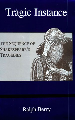 Tragic Instance: The Sequence of Shakespeare's Tragedies