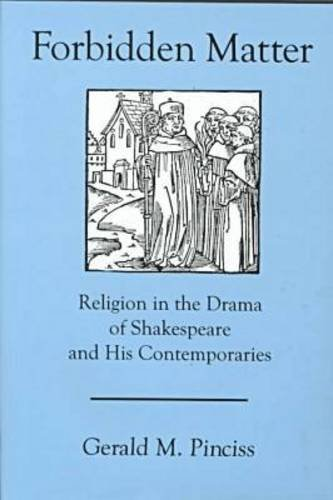 9780874137064: Forbidden Matter: Religion in the Drama of Shakespeare and His Contemporaries