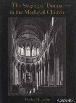 The Staging of Drama in the Medieval Church: Dunbar H. Ogden