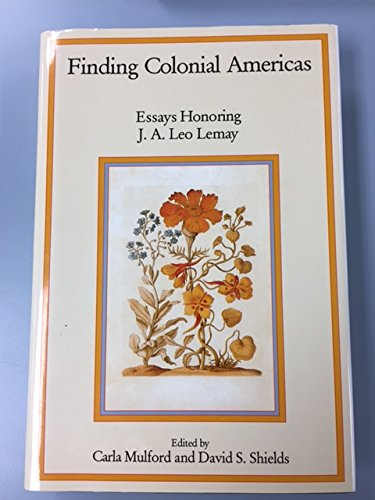 9780874137224: Finding Colonial Americas: Essays Honoring J.A. Leo Lemay