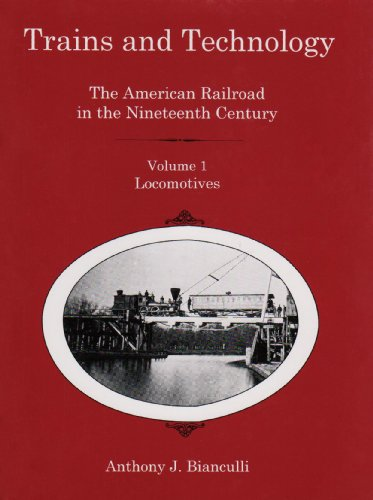 Trains and Technology: The American Railroad in: Anthony J. Bianculli