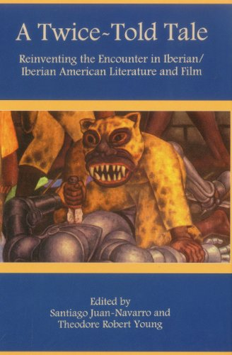 9780874137330: A Twice-Told Tale: Reinventing the Encounter in Iberian/Iberian American Literature and Film