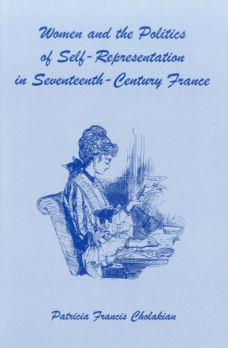 Women and the Politics of Self-representation in Seventeenth-century France (Hardback): Patricia ...