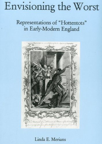 """Envisioning The Worst: Representations of """"Hottentots"""" in Early-Modern England: Merians, ..."""