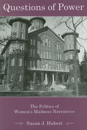 9780874137439: Questions of Power: The Politics of Women's Madness Narratives