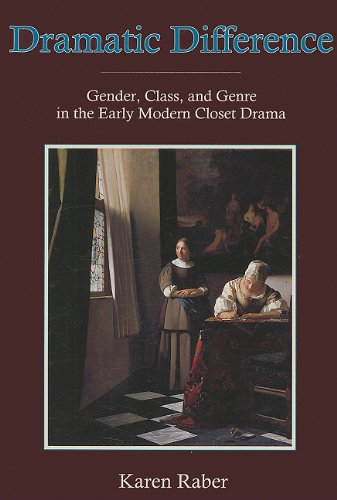9780874137576: Dramatic Difference: Gender, Class, and Genre in the Early Modern Closet Drama