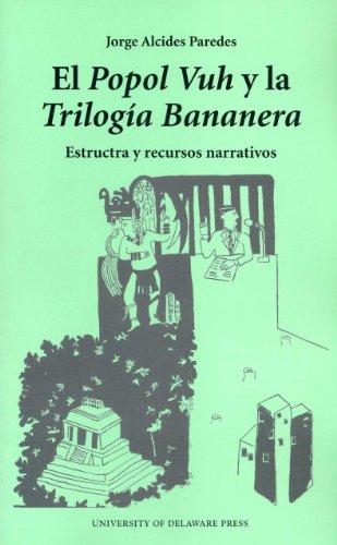 9780874138108: El Popol Vuh y La Trilogia Bananera: Estructa y Recursos Narrativos