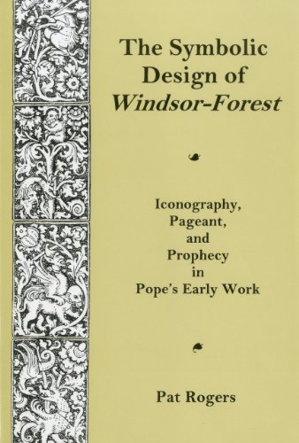 9780874138375: Symbolic Design Of Windsor Forest: Iconography, Pageant, and Prophecy in Pope's Early Work