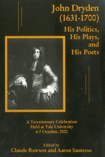 9780874138429: John Dryden 1631-1700: His Politics, His Plays, and His Poets