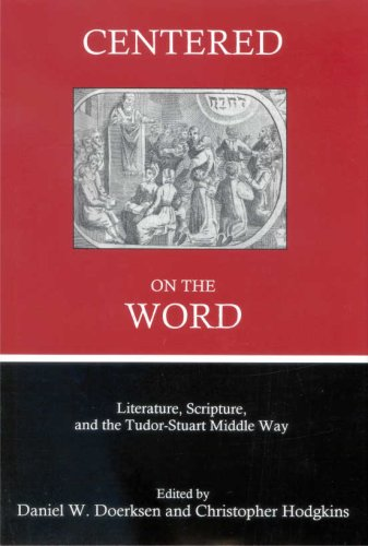9780874138436: Centered on the Word: Literature, Scripture, and the Tudor-Stuart Middle Way