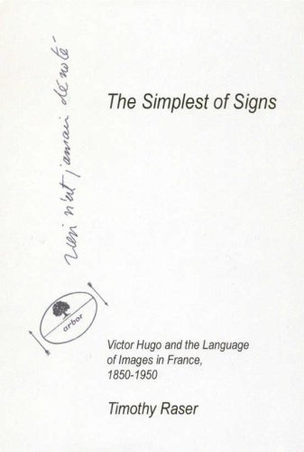 9780874138672: The Simplest of Signs: Victor Hugo and the Language of Images in France, 1850-1950