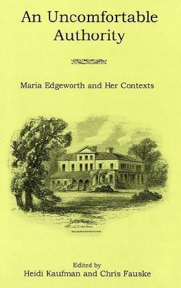 9780874138788: An Uncomfortable Authority: Maria Edgeworth and Her Contexts