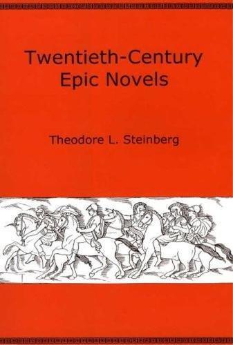 9780874138894: Twentieth-Century Epic Novels