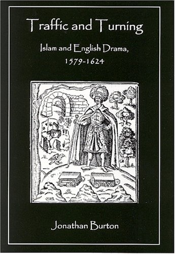 9780874139136: Traffic and Turning: Islam and English Drama, 1579-1624