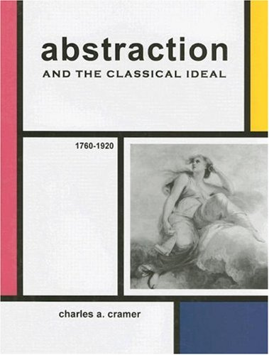 9780874139358: Abstraction and the Classical Ideal: 1760 - 1920