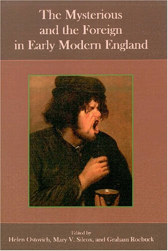 9780874139549: The Mysterious and the Foreign in Early Modern England