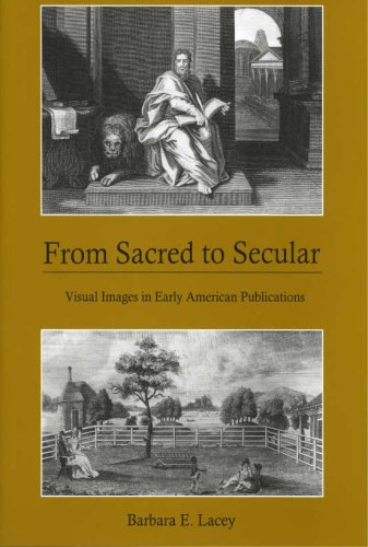 9780874139617: From Sacred to Secular: Visual Images in Early American Publications