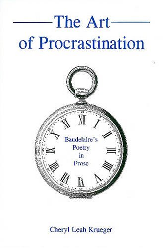 9780874139839: The Art of Procrastination: Baudelaire's Poetry in Prose