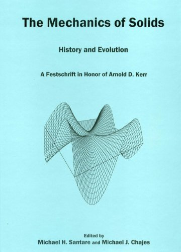9780874139914: The Mechanics Of Solids: History and Evolution: A Festschrift in Honor of Arnold D. Kerr