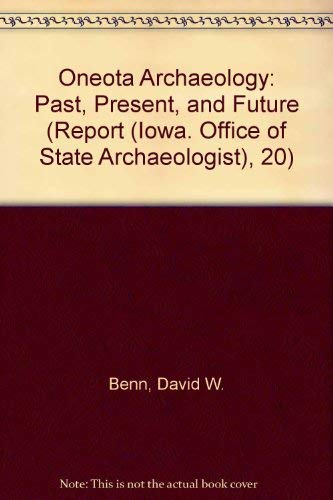 Oneota Archaeology: Past, Present, and Future (Report: Benn, David W.;