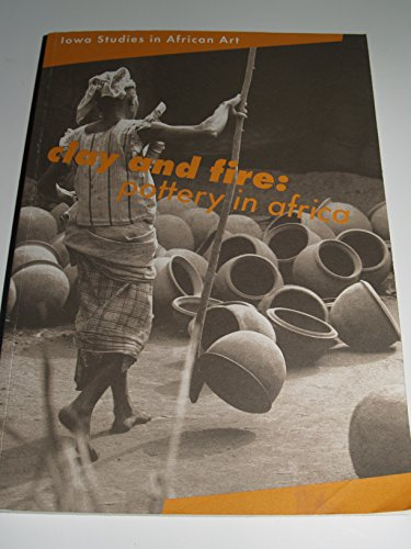 Clay and Fire: Pottery in Africa (Iowa
