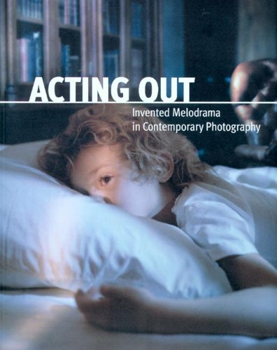 Acting Out: Invented Melodrama in Contemporary Photography: Edwards, Kathleen A.