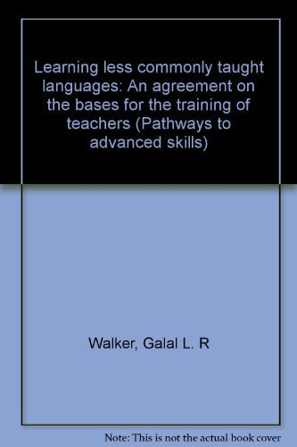 9780874153064: Learning less commonly taught languages: An agreement on the bases for the training of teachers (Pathways to advanced skills)