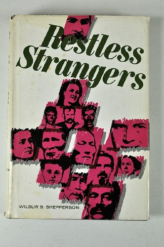 Restless Strangers Nevada's Immigrangts and Their Interpreters: Shepperson, Wilbur S.