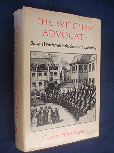 9780874170566: The Witches' Advocate: Basque Witchcraft and the Spanish Inquisition, 1609-14 (Basque Series)