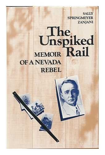 9780874170641: The Unspiked Rail: Memoir of a Nevada Rebel (Lancehead Series: Nevada & the West)