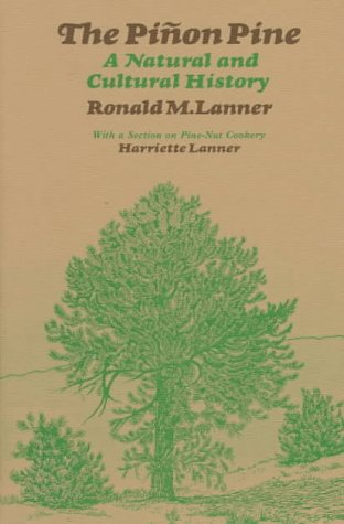 The Pinon Pine: A Natural and Cultural History: Lanner, Ronald M.