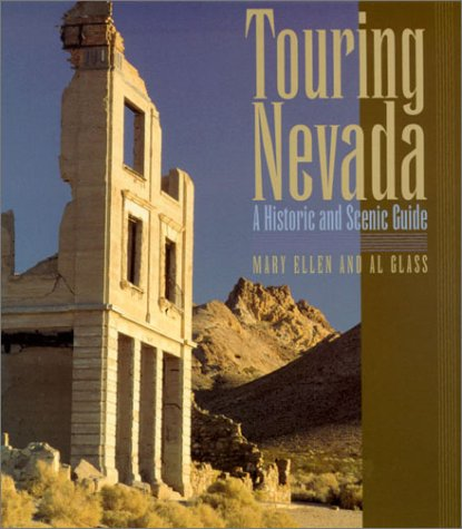Touring Nevada: A Historic and Scenic Guide: Glass, Mary Ellen