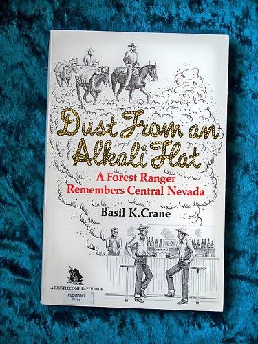 9780874170856: Dust from an Alkali Flat: A Forest Ranger Remembers Central Nevada (A Bristlecone paperback)
