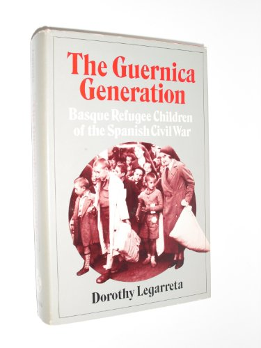 The Guernica Generation: Basque Refugee Children of the Spanish Civil War (signed)