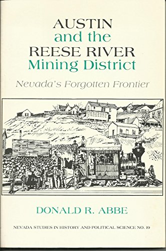 9780874170917: Austin and the Reese River Mining District: Nevada's Forgotten Frontier (Nevada Studies in History & Political Science)