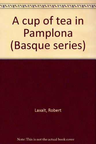 A Cup of Tea in Pamplona - [SIGNED By AUTHOR]: Laxalt, Robert
