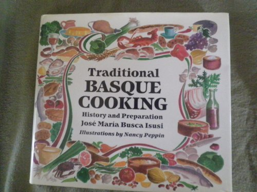 9780874171044: Traditional Basque Cooking: History and Preparation