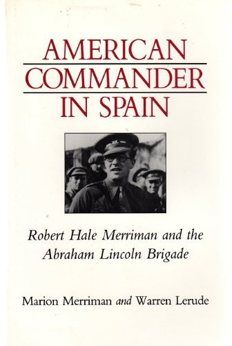 9780874171068: American Commander in Spain: Robert Hale Merriman and the Abraham Lincoln Brigade
