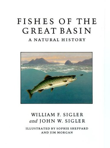 Fishes of the Great Basin: A Natural History (Max C. Fleischmann Series in Great Basin Natural ...