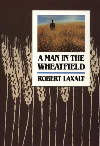 A Man in the Wheatfield: Laxalt, Robert